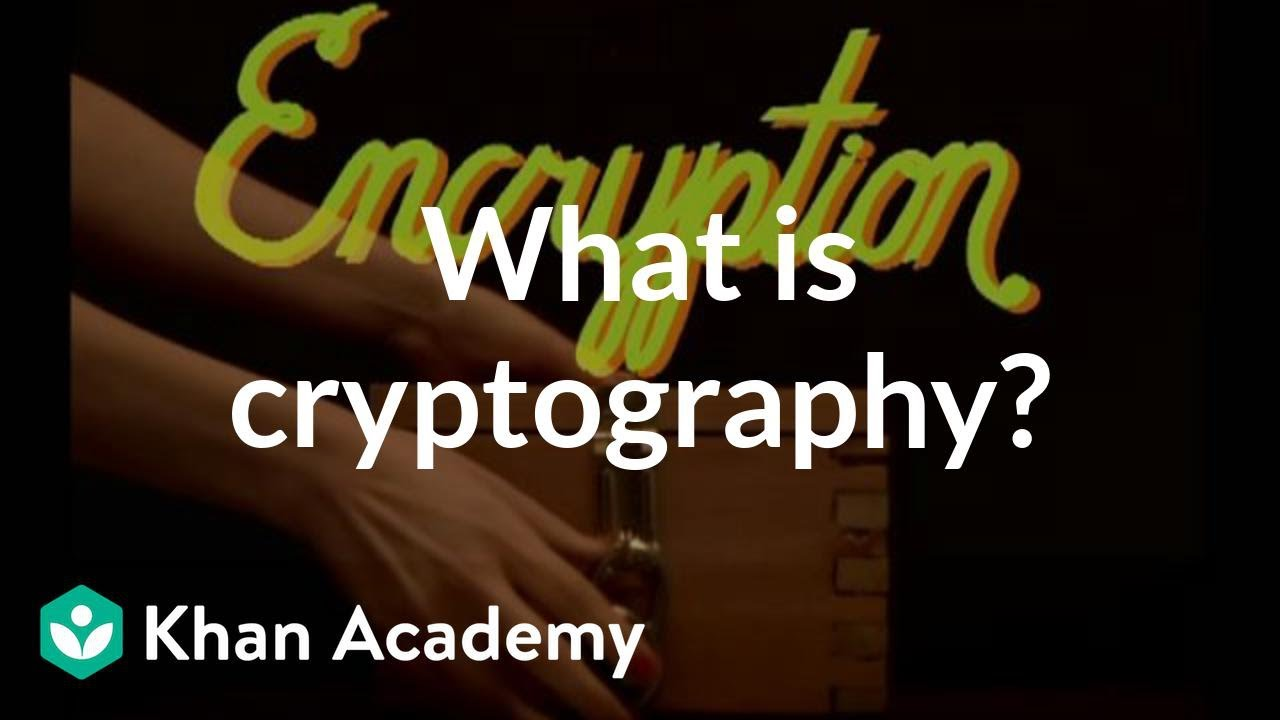 What is cryptography? (video) | Khan Academy