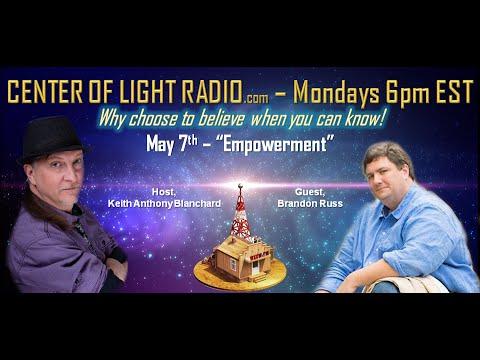 "CENTER OF LIGHT RADIO - Brandon Russ: ""Empowerment"""
