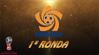 CONCACAF (Norte y Centro América), 1ª ronda - Clasificación FIFA World Cup™ 2018