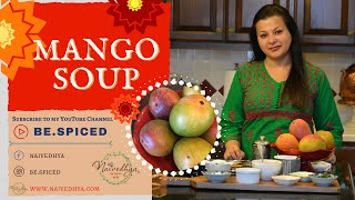 Spiced Mango Soup | Easy and Delicious | Ayurvedic Recipes for Summer Season