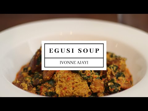 Egusi Soup Recipe | Ivonne Ajayi
