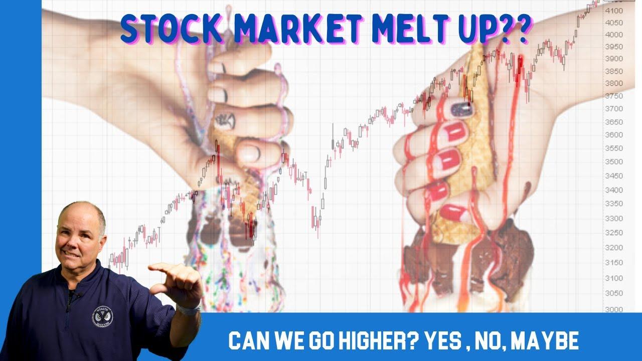 Stock Market Melt Up???