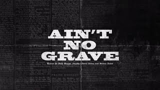 Обложка Ain T No Grave Official Lyric Video Bethel Music VICTORY