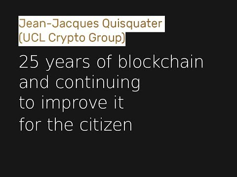 Jean-Jacques Quisquater - 25 years of blockchain and continuing to improve it  for the citizen
