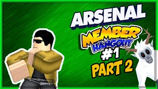 Roblox Arsenal with Member/Sponsor Hangout # 1 PART 02- #YetiSquad