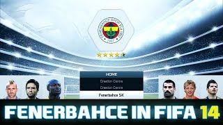Fifa 14 - Creation Centre | FENERBAHCE in Fifa 14 | +Bosnia & Herzegovina, Japan PS3