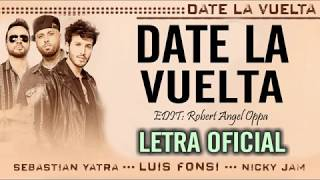 Luis Fonsi Date La Vuelta Letra Lyric Ft Nicky Jam Sebastián Yatra Youtube