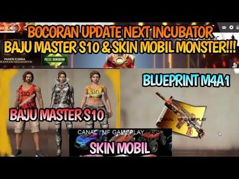 BOCORAN UPDATE NEXT INCUBATOR, BAJU MASTER S10 & SKIN MOBIL MONSTER!!! | Free Fire Battleground