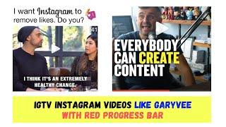 Tam olarak Video İlerleme Çubuğu & ALTYAZILI Garyvee ✅ gibi ✅ İGTV İnstagram Videoları Oluşturma !!!