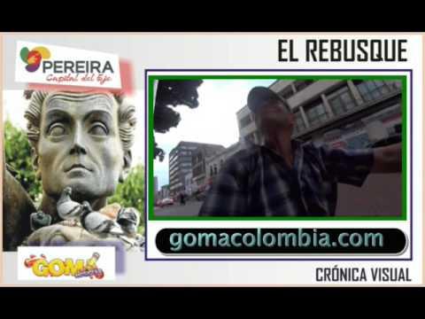 GOMA NOTICIAS   EL REBUSQUE   PEREIRA CAPITAL DEL EJE  7 DE MARZO DE 2016