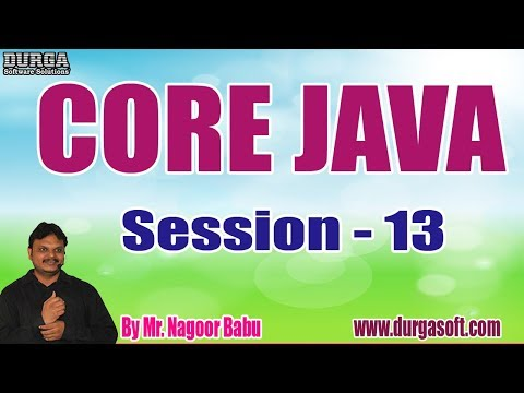 CORE JAVA tutorials || Session - 13 || by Mr. Nagoor Babu On 29-11-2019 @ 9AM thumbnail