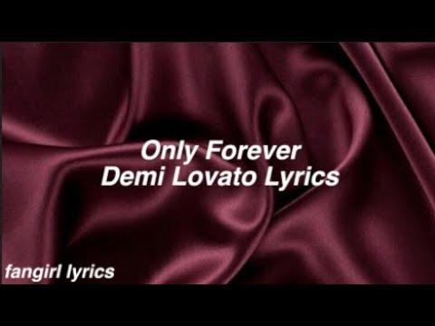 Only Forever || Demi Lovato Lyrics