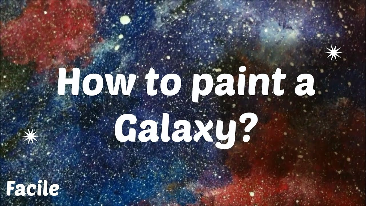 Art peindre une galaxie how to paint a galaxy for How to paint galaxy
