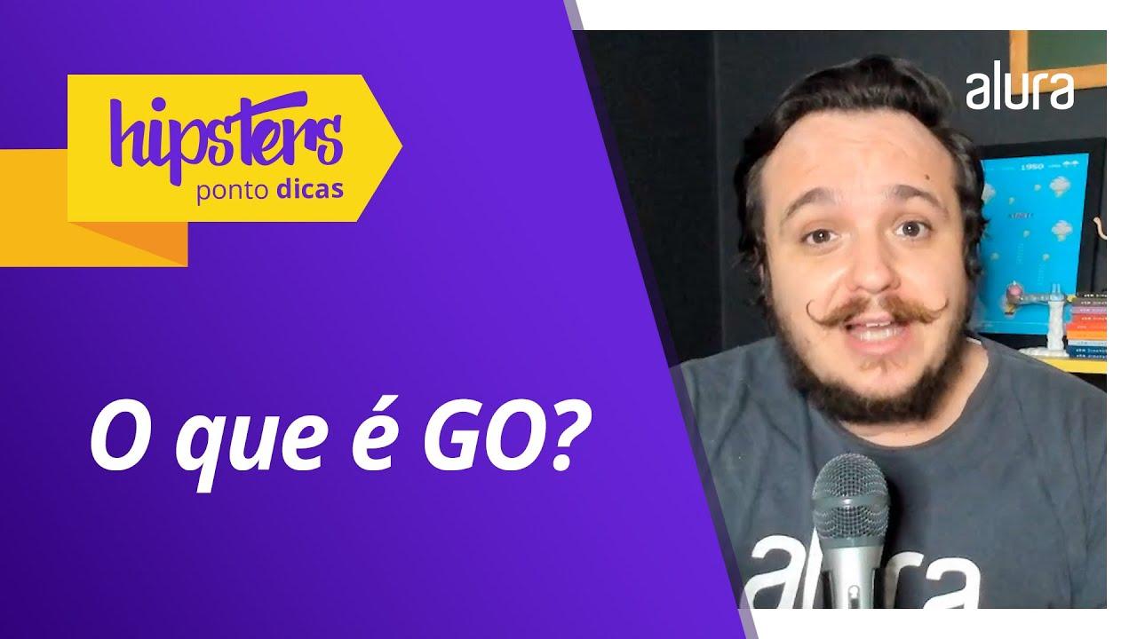 O que é e pra que serve a linguagem Go? #HipstersPontoDicas