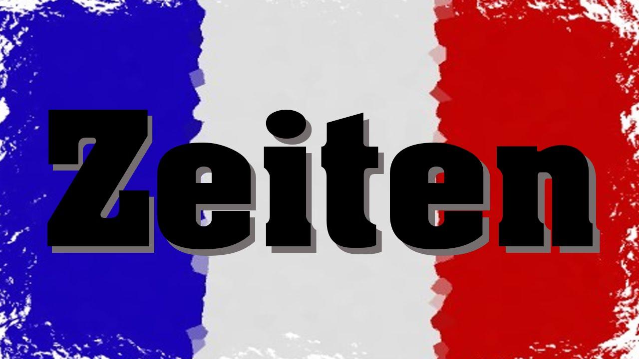 Zeitformen Im Französischen übersicht Youtube