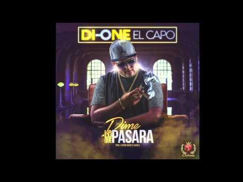 Di-One El Capo - Dime Lo Que Pasara