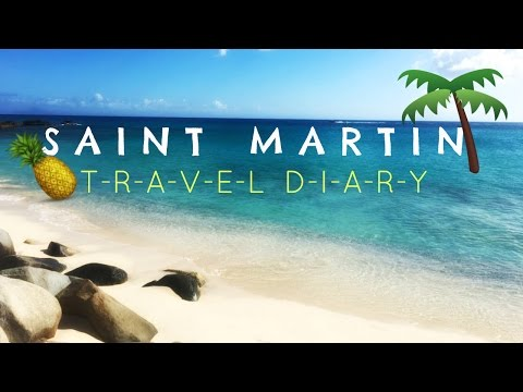 SAINT MARTIN 16' | Travel Diary