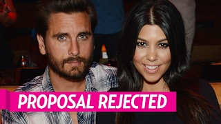 Kourtney Kardashian Rejected Scott Disick's Marriage Proposal