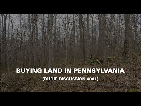 Buying Land In PA | Dudie Discussion #001