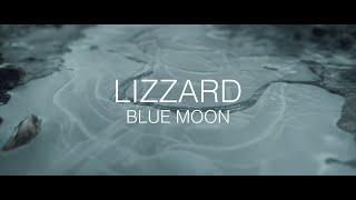Lizzard - Blue Moon (Official Video)