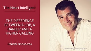 The Difference Between a Job, a Career and a Higher Calling (Podcast)