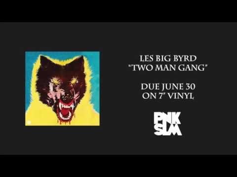 "Les Big Byrd - ""Two Man Gang"" (Official Audio)"