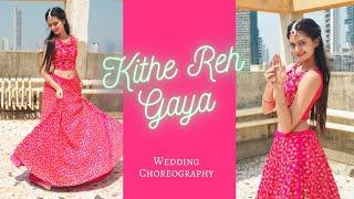 Kithe Reh Gaya   Neeti Mohan   Sangeet Dance   Wedding Choreography by Dhruvi Shah