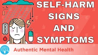 Self-Harm/Cutting Signs And Symptoms!