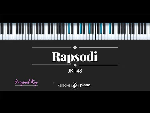 Rapsodi - JKT48 (KARAOKE PIANO)