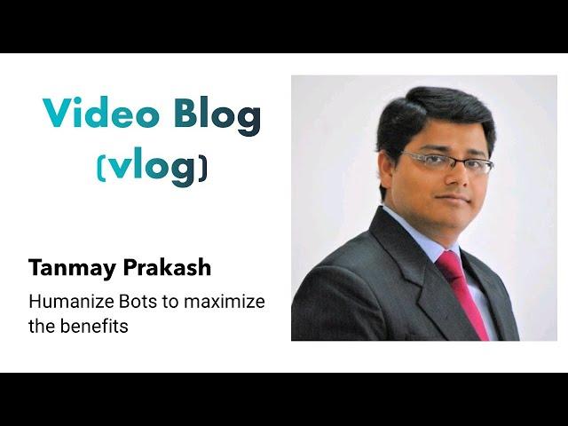 Video Blog (vlog) - Humanize Bots to maximize the benefits