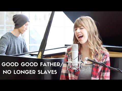 Good Good Father/No Longer Slaves - (Mashup by MusicThroughYou)
