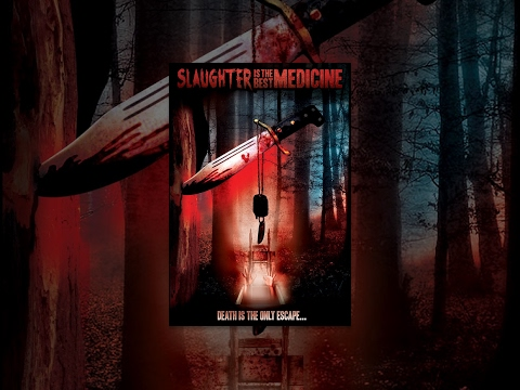 Slaughter Is the Best Medicine | Full Horror Movie