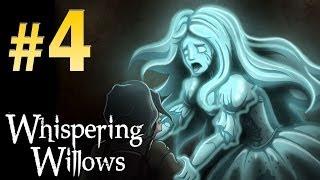 Whispering Willows (Horror) - Walkthrough Part 4 Gameplay 1080p