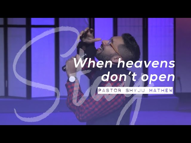 When heavens don't open!!! Pastor Shyju Mathew