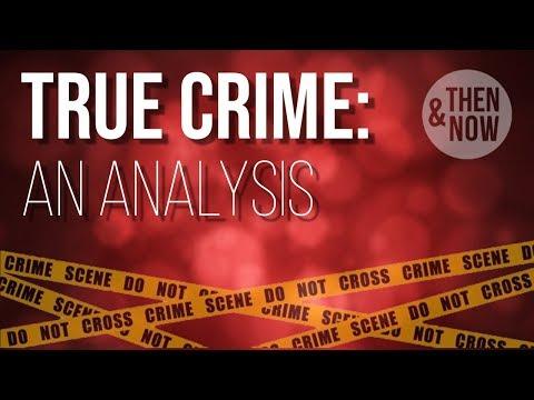 True Crime: An Analysis