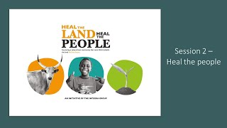Heal the land heal the people, Session 2, Heal the people