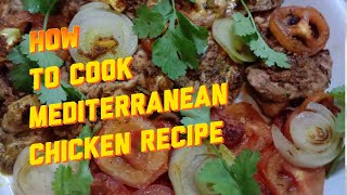 how to cook Mediteŗranean chicken