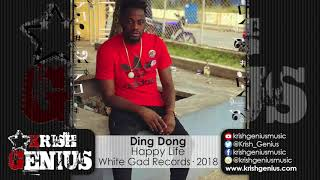 Ding Dong - Happy Life [Global Warming Riddim] April 2018