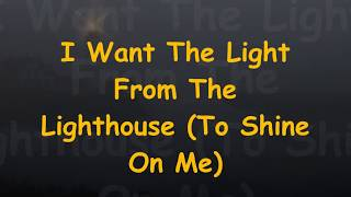 FIRST CORINTHIANS  -  I Want The Light From The Lighthouse To Shine On Me