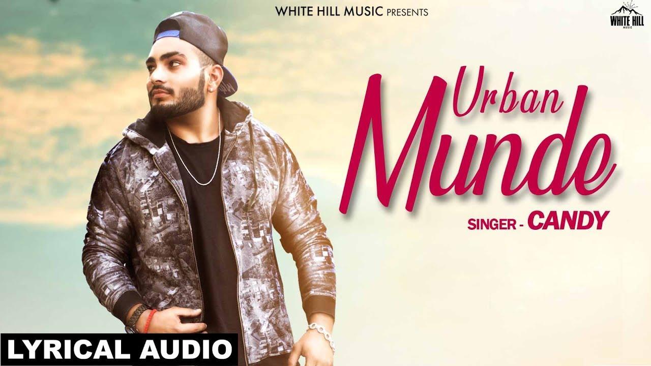 Urban Munde (Lyrical Audio) Candy | New Punjabi Song 2018 | White Hill Music