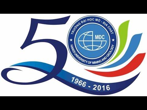 Lễ kỷ niệm 50 năm ngày thành lập trường ĐẠI HỌC MỎ - ĐỊA CHẤT.
