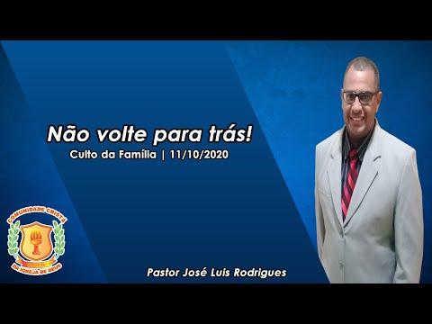 Não Volte Para Trás!   Pr. José Luis   11/10/2020
