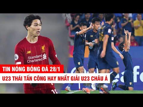 TIN NÓNG BÓNG ĐÁ 28/1 | Minamino bị CĐV Liverpool coi thường – U23 Thái tấn công hay nhất giải