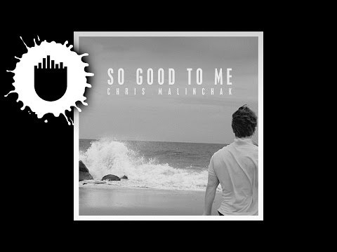 Chris Malinchak - So Good To Me (Cover Art)