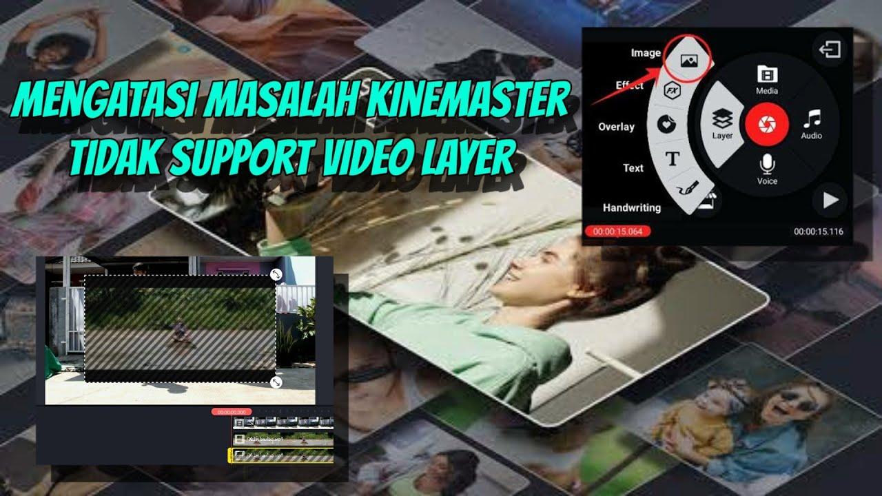 Cara Mengatasi masalah kinemaster tidak support video layer
