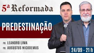 ???? PREDESTINAÇÃO - Augustus Nicodemus e Leandro Lima #5aReformada
