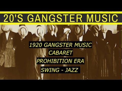 ███ 20s Gangster Music ███ Cabaret - Swing - Jazz