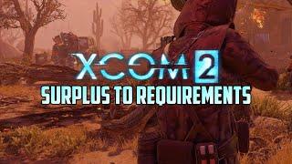 XCOM2 - Surplus To Requirements