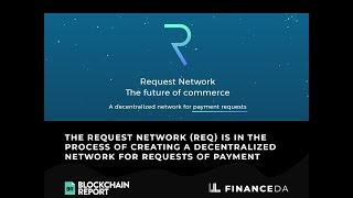 What is The Request Network? || The Blockchain Report