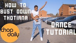 "How To ""Bust Down Thotiana"" (Dance Tutorial) 